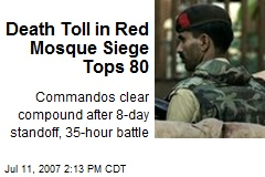 Death Toll in Red Mosque Siege Tops 80