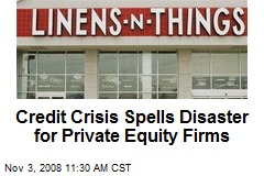 Credit Crisis Spells Disaster for Private Equity Firms