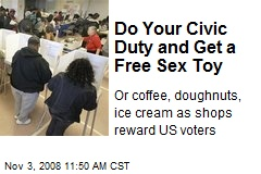 Do Your Civic Duty and Get a Free Sex Toy