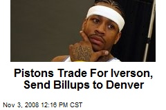Pistons Trade For Iverson, Send Billups to Denver