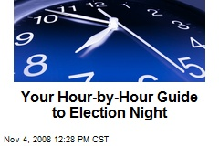 Your Hour-by-Hour Guide to Election Night