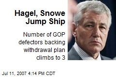 Hagel, Snowe Jump Ship