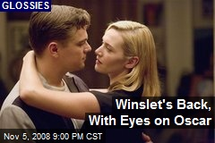 Winslet's Back, With Eyes on Oscar