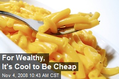 For Wealthy, It's Cool to Be Cheap