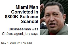 Miami Man Convicted in $800K Suitcase Scandal