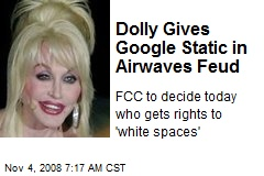 Dolly Gives Google Static in Airwaves Feud
