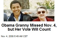 Obama Granny Missed Nov. 4, but Her Vote Will Count