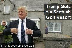 Trump Gets His Scottish Golf Resort