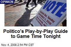 Politico's Play-by-Play Guide to Game Time Tonight