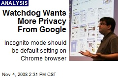 Watchdog Wants More Privacy From Google