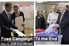 Foes Campaign 'Til the End