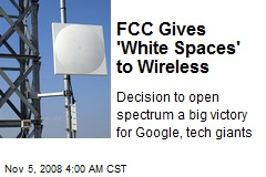 FCC Gives 'White Spaces' to Wireless