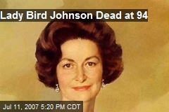 Lady Bird Johnson Dead at 94