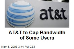 AT&T to Cap Bandwidth of Some Users