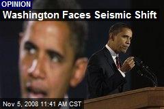 Washington Faces Seismic Shift