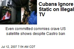Cubans Ignore Static on Illegal TV