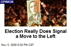 Election Really Does Signal a Move to the Left