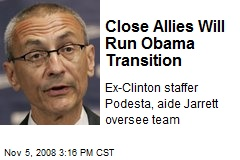 Close Allies Will Run Obama Transition