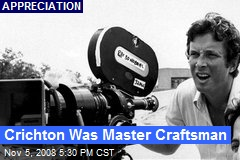 Crichton Was Master Craftsman