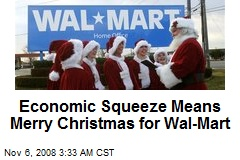 Economic Squeeze Means Merry Christmas for Wal-Mart
