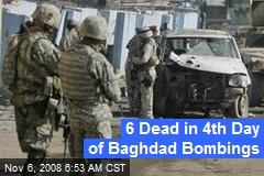 6 Dead in 4th Day of Baghdad Bombings