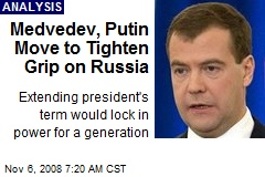 Medvedev, Putin Move to Tighten Grip on Russia