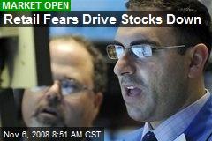 Retail Fears Drive Stocks Down