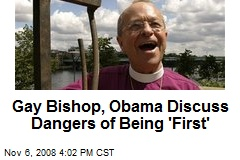 Gay Bishop, Obama Discuss Dangers of Being 'First'