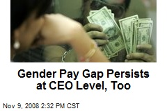 Gender Pay Gap Persists at CEO Level, Too