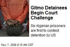 Gitmo Detainees Begin Court Challenge