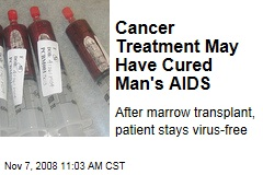 Cancer Treatment May Have Cured Man's AIDS
