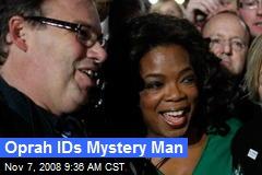 Oprah IDs Mystery Man