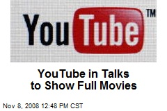 YouTube in Talks to Show Full Movies