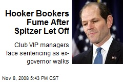 Hooker Bookers Fume After Spitzer Let Off