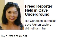 Freed Reporter Held in Cave Underground