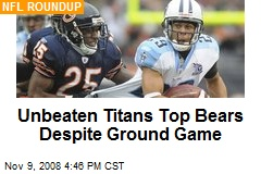 Unbeaten Titans Top Bears Despite Ground Game