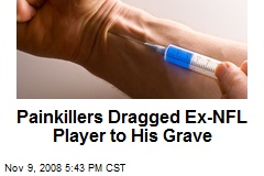Painkillers Dragged Ex-NFL Player to His Grave