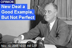 New Deal a Good Example, But Not Perfect