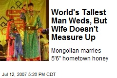 World's Tallest Man Weds, But Wife Doesn't Measure Up