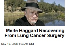 Merle Haggard Recovering From Lung Cancer Surgery
