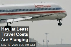 Hey, at Least Travel Costs Are Plunging