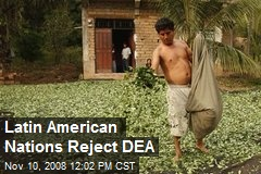 Latin American Nations Reject DEA