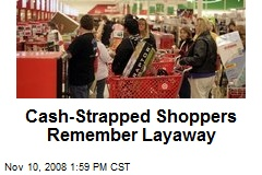 Cash-Strapped Shoppers Remember Layaway