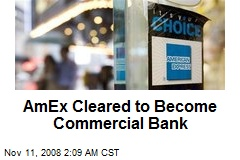 AmEx Cleared to Become Commercial Bank