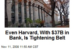 Even Harvard, With $37B in Bank, Is Tightening Belt