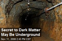 Secret to Dark Matter May Be Underground