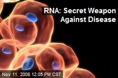 RNA: Secret Weapon Against Disease