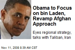 Obama to Focus on bin Laden, Revamp Afghan Approach