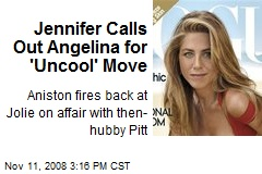 Jennifer Calls Out Angelina for 'Uncool' Move