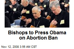 Bishops to Press Obama on Abortion Ban